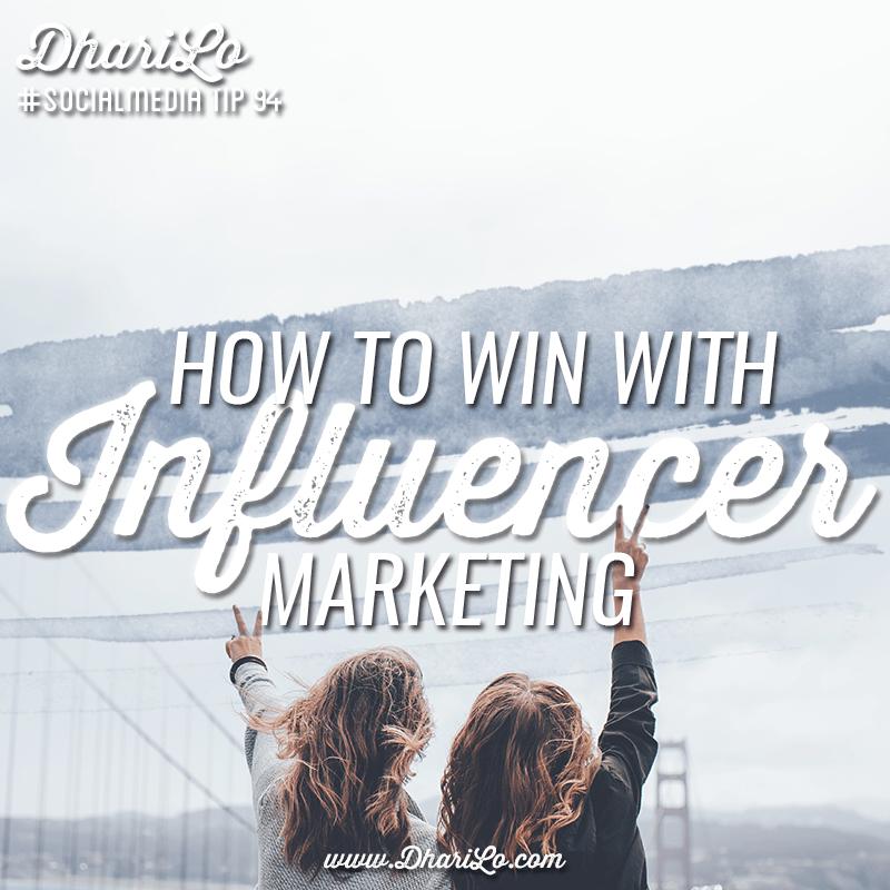 DhariLo Social Media Marketing Tip 94 - Influencer Marketing