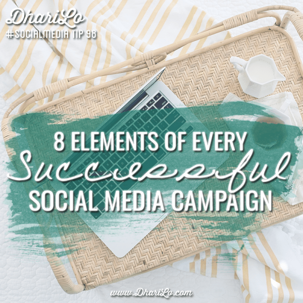 DhariLo Social Media Marketing Tip 98 - 8 Elements of Successful SM Campaigns