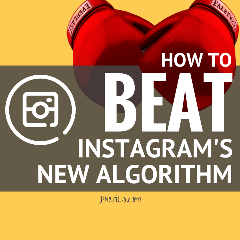 How to Beat Instagram's New Algorithm - DhariLo