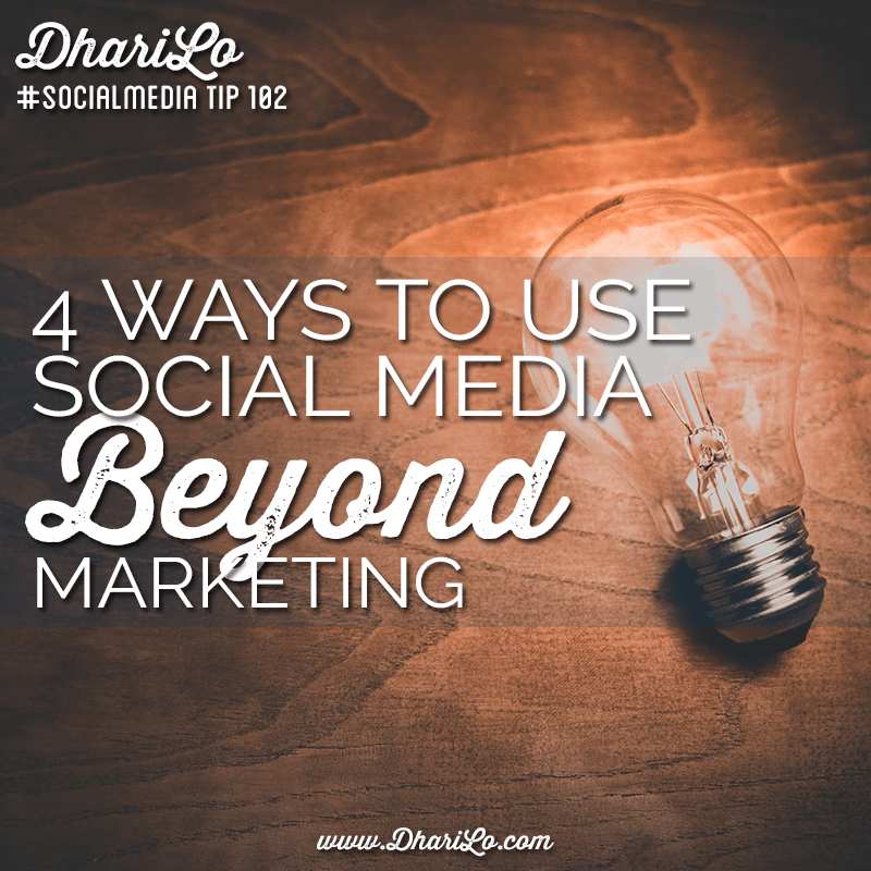 DhariLo Social Media Marketing Tip 102 - Social Meida Beyond Marketing