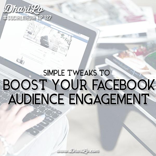 Simple Tweaks to Increase Your Facebook Audience Engagement