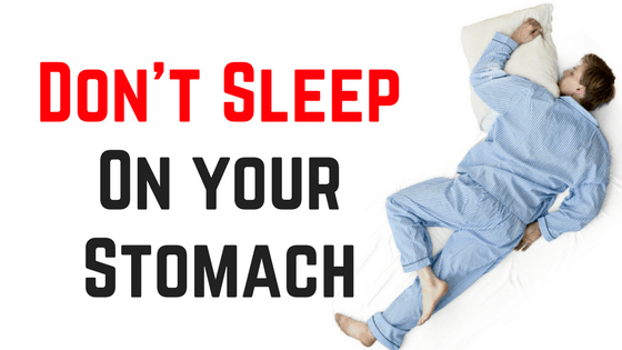 why don't sleep on your stomach