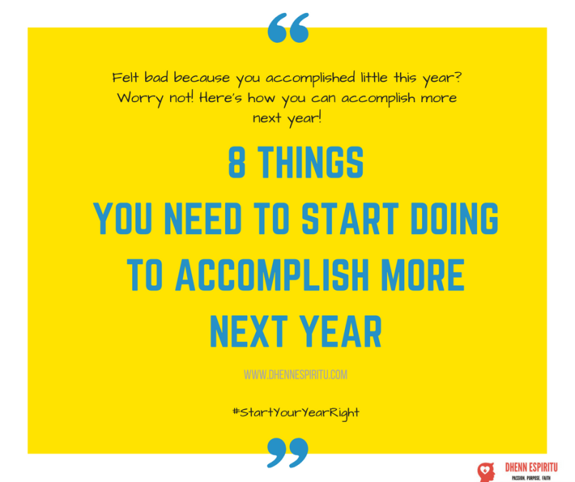8 Things You Needed To Start Doing To Achieve More Next Year