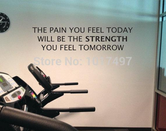 Home Gym Wall Quote Decal The Pain You Feel Today Is The Strength