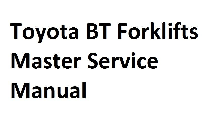 Toyota Bt Forklifts Master Service Manual Client
