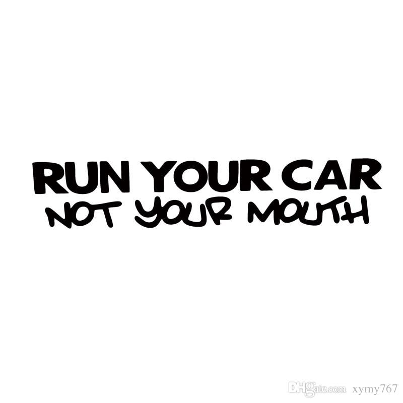 2018 For Run Your Car Not Your Mouth Window Funny Sticker
