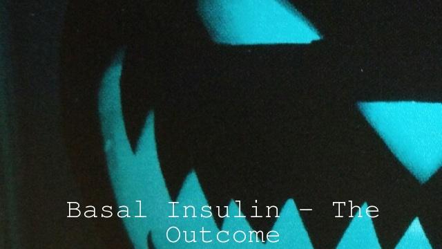 Basal Insulin – The Outcome