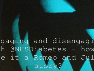 Engaging and disengaging with @NHSDiabetes – how to make it a Romeo and Juliet story?