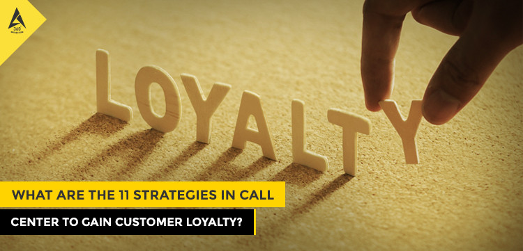 What Are The 11 Strategies In Call Center To Gain Customer Loyalty