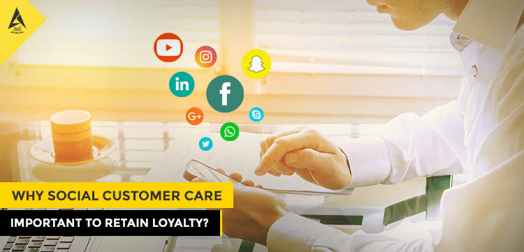 Why Social Customer Care Important To Retain Loyalty