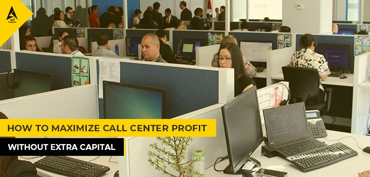How To Maximize Call Center Profit Without Extra Capital