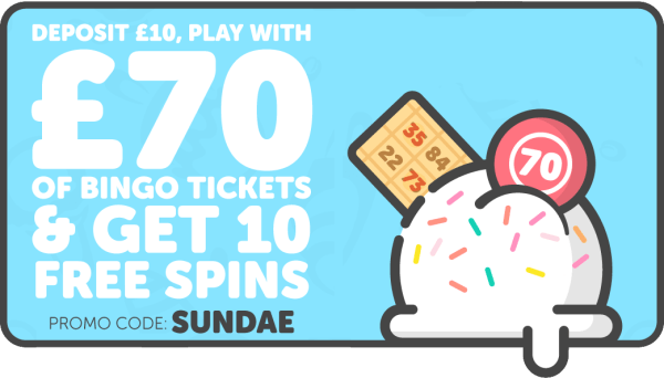 Sundae Bingo: Deposit £10 Play with £70