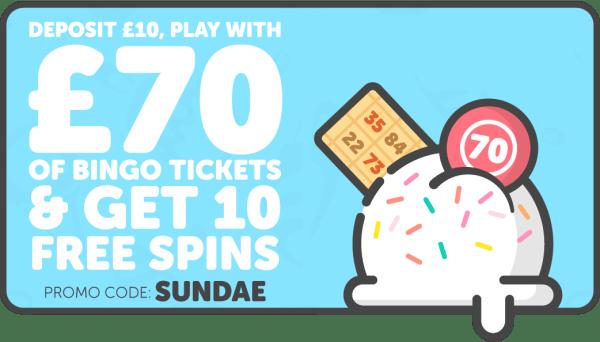Sundae Bingo: Deposit £10 Play with £70