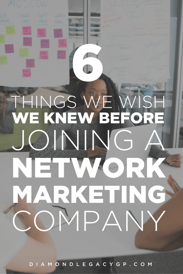 6 Things We Wish We Knew Before Joining A Network Marketing Company