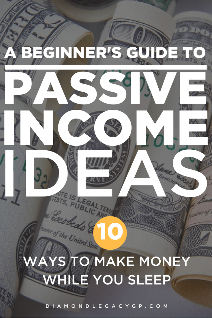 A Beginner's Guide to Passive Income Ideas - 10 Ways to Make Money While You Sleep