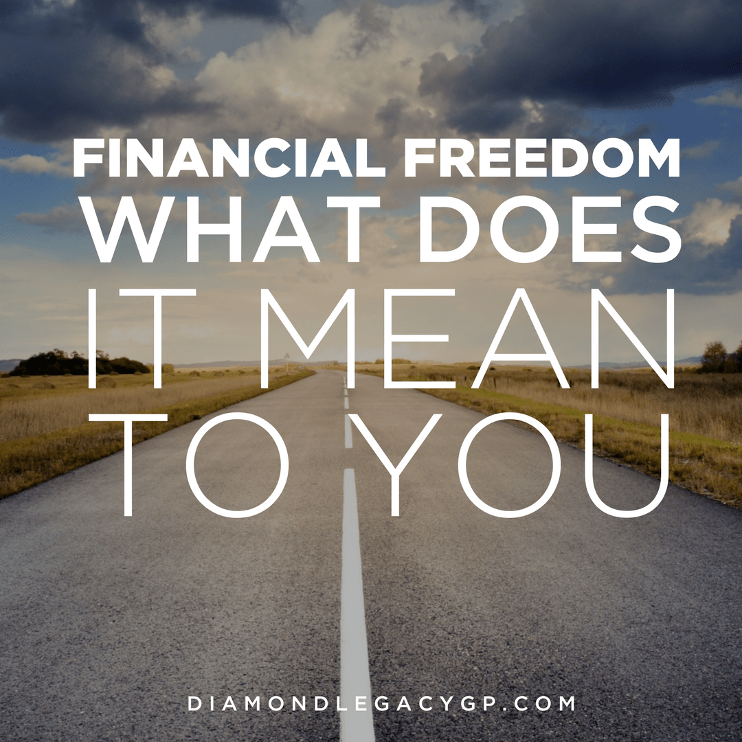 Financial Freedom: What does it mean to you?