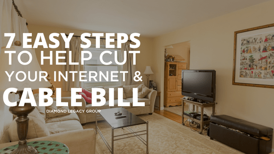 7 Easy Steps To Help Cut Your Internet And Cable Bill