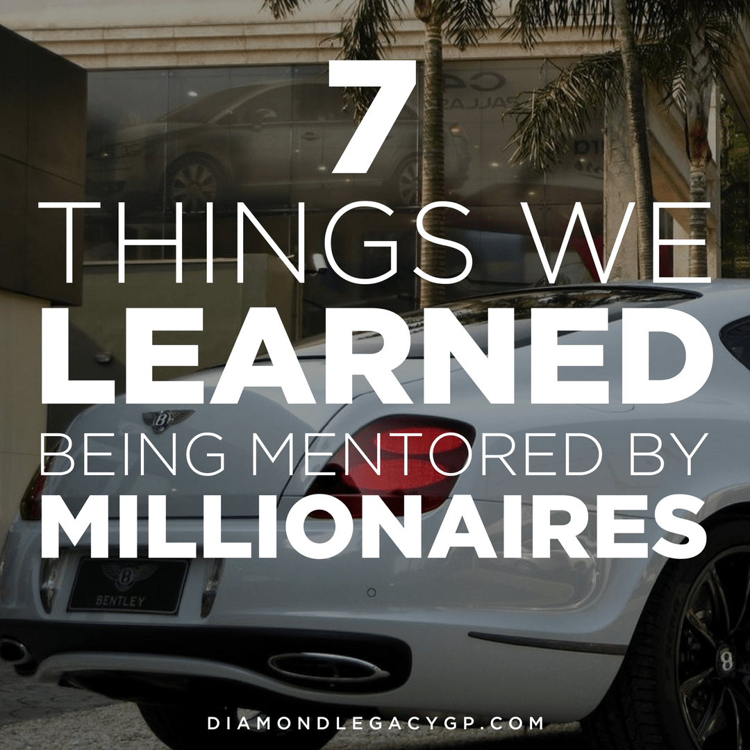 7 Things we learned being mentored by millionaires