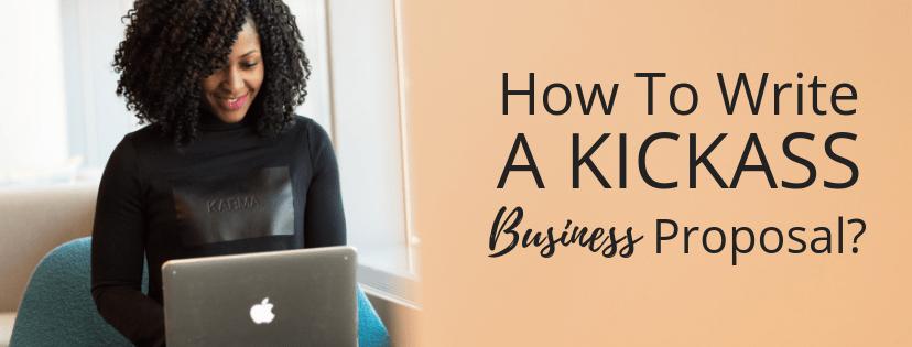 How to write a kickass business proposal malvernweather Choice Image