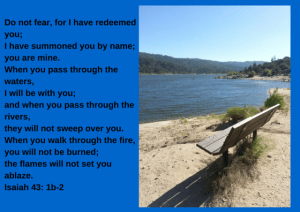 Do not fear, for I have redeemed you;I