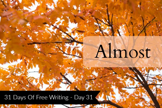 Diana_31DaysFreeWriting_Day31(Almost)