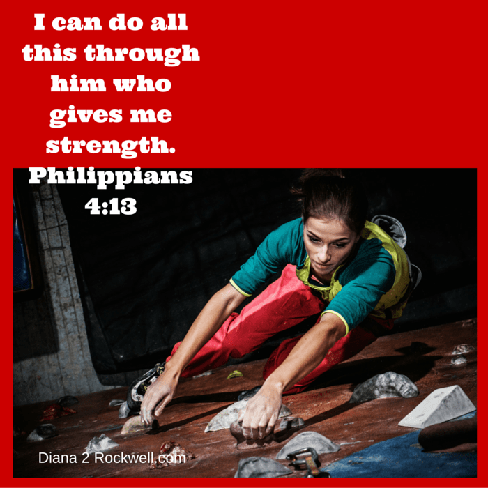 I can do all this through him who gives me strength. Philippians 4-13