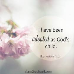 I've been adopted as God's child.