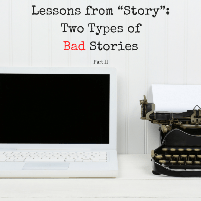 "Lessons from ""Story""-Two Types of Bad Stories by Diana Tyler"