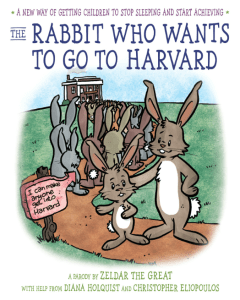 the rabbit who wants to go to sleep parody: the rabbit who wants to go to Harvard cover