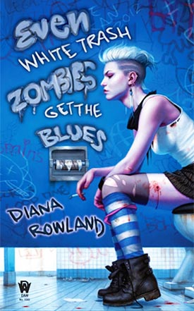 """Even White Trash Zombies Get the Blues"" by Diana Rowland"