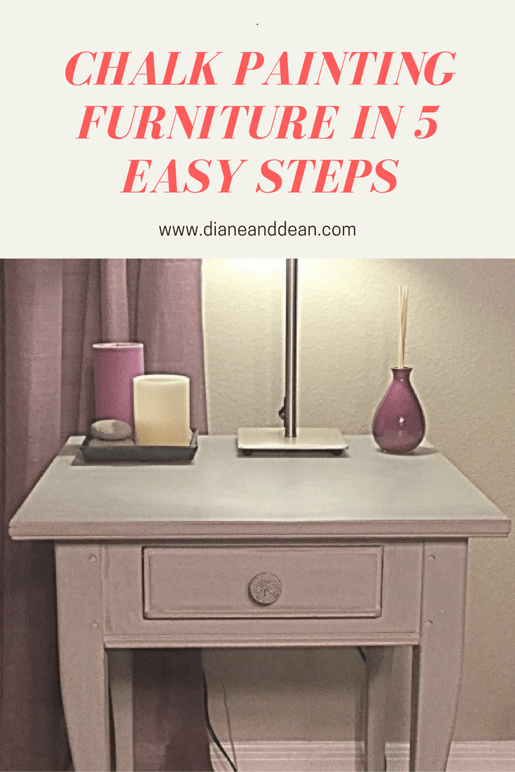 5 Easy Steps To Chalk Painting Furniture Diane And Dean