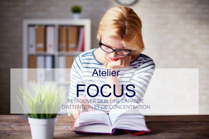 Atelier FOCUS - Retrouver sa pleine capacité d'attention et de concentration (Zen & Organisée)