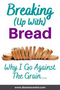 Breaking up with bread