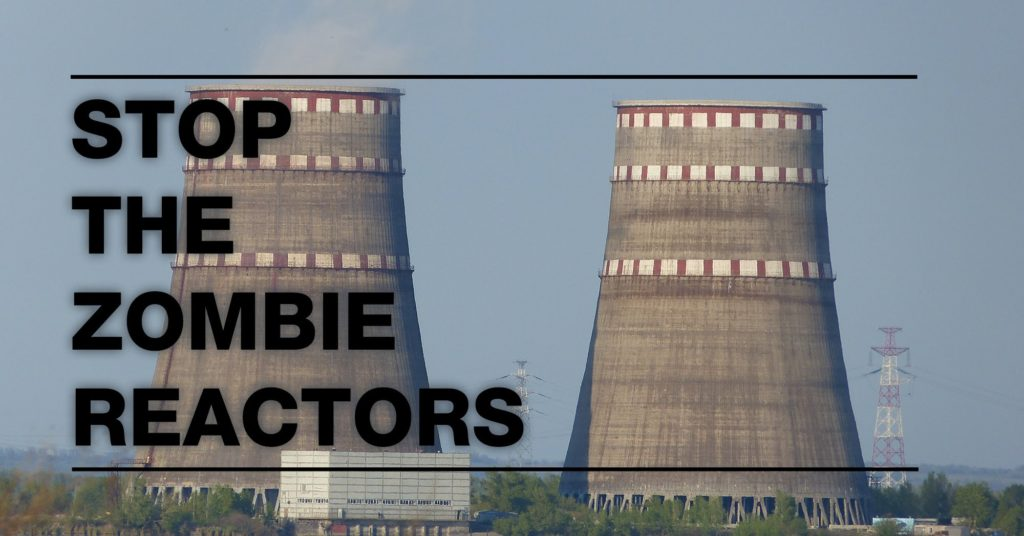 Stop Ukraine's Zombie Reactors!: Lifetime Extension of Nuclear Plants is Risky