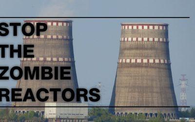 Stop Ukraine's Zombie Reactors!: Lifetime Extension of Nuclear Plants is Risky