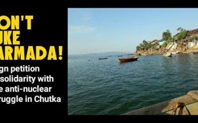 Don't Nuke Narmada: Statement in Solidarity with Chutka Struggle [Please Sign and Share]