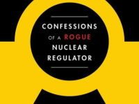'Confessions of a rogue nuclear regulator': excerpts from the latest book by former US NRC Chief Gregory Jaczko