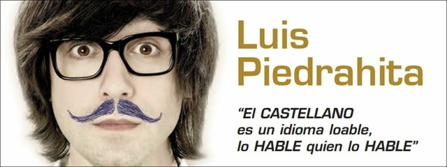 luis piedrahita el castellano es un idioma loable lo hable quien lo hable logro o monologo
