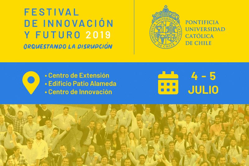 Festival de Innovación y Futuro UC 2019 congregará a más de 30 speakers en paneles abiertos a la comunidad