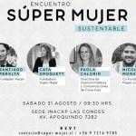 Encuentro Súper Mujer Sustentable reunirá a expertos nacionales e internacionales en temas de sustentabilidad