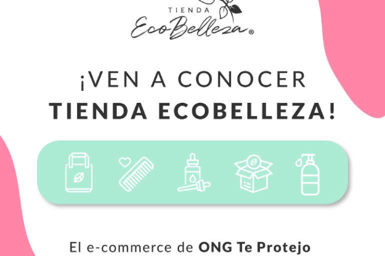 ONG Te Protejo reactiva su tienda Ecobelleza este 2021