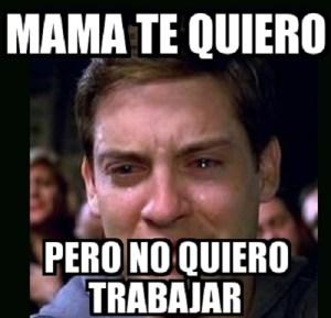 memes-de-no-quiero-trabajar-mama
