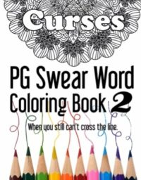 Curses ~ PG Swear Word Coloring Book 2 | Diary Journal Book