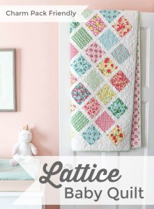 Charm Pack Friendly free baby Lattice quilt tutorial