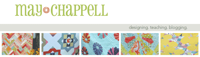 May Chappell quilt teacher and patterns