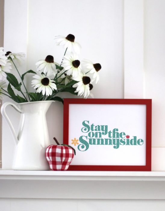 Free Printable Stay on the Sunnyside