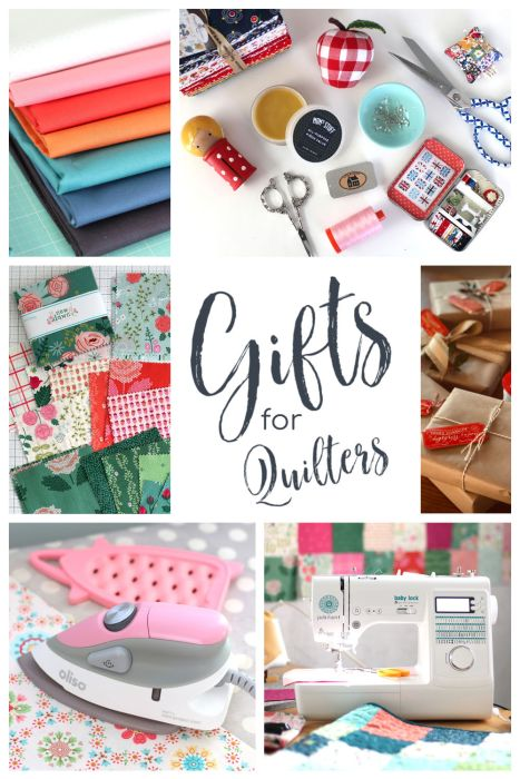 Gifts for Quilters - Over 50 Ideas to make or buy for your favorite quilter or seamstress