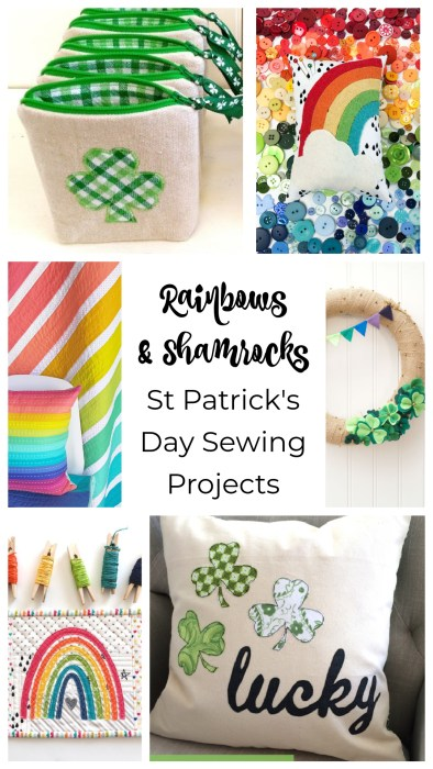 Rainbows and Shamrocks - Sewing Projects for St. Patrick's Day