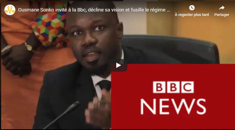 BBC- Sonko Brocarde Macky Sall Et Son Régime