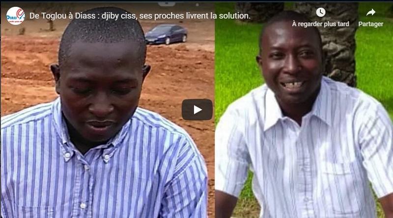 De Toglou à Diass : djiby ciss, ses proches livrent la solution.